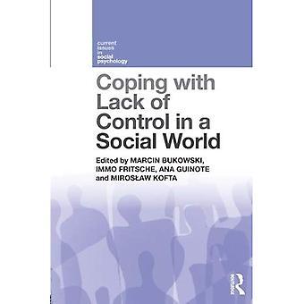 Coping med bristande kontroll i en Social värld (aktuella frågor i socialpsykologi)