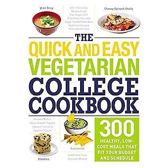 Il ricettario di College vegetariano veloce e facile: 300 pasti sani, a basso costo che misura il vostro Budget e pianificazione