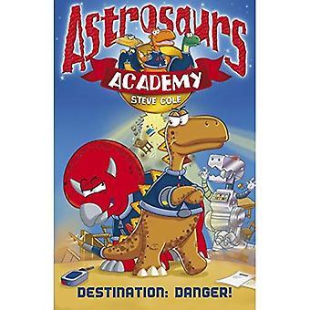 Astrosaurs Academy: Destination Danger (Académie Astrosaurs)