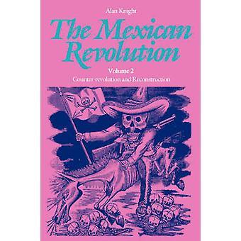 La mexicana (revolución - v. 2 - contrarrevolución y reconstrucción
