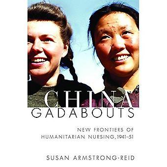 China Gadabouts: Nieuwe grenzen humanitaire Hoofdverpleegkundige, 1941-51