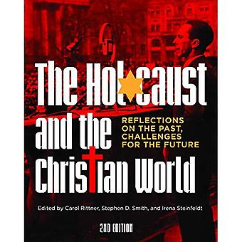 The Holocaust and the Christian World: Reflections� on the Past, Challenges for the Future
