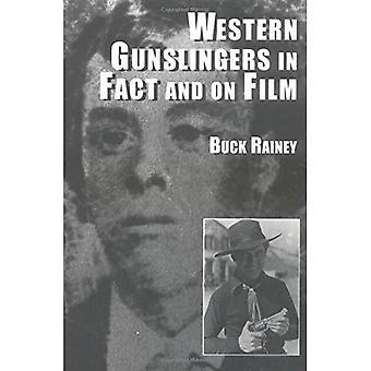Vestlige Gunslingers i ansiktet og på Film: Hollywoods berømte lovmenn og fredløse