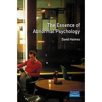 Essence Abnormal Psychology by Holmes & David S.