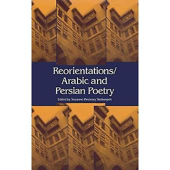 ReorientationsArabic and Persian Poetry by Stetkevych & Suzanne Pickney
