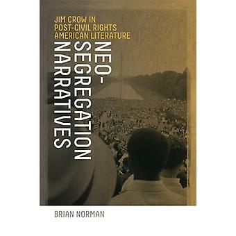 NeoSegregation fortællinger Jim Crow i PostCivil rettigheder amerikansk litteratur af Norman & Brian