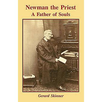 Newman the Priest  Father of Souls by Skinner & Gerard