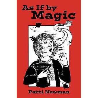 Comme si par magie Revised Edition par Newman & Patti