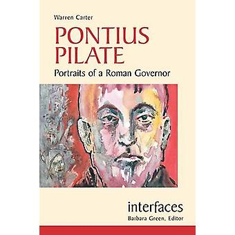 Pontius Pilate Portraits of a Roman Governor by Carter & Warren