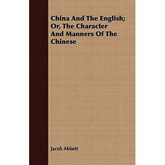 China And The English Or The Character And Manners Of The Chinese by Abbott & Jacob