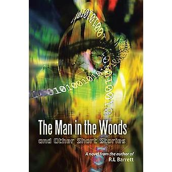 The Man in the Woods and Other Short Stories by Barrett & Robert L.