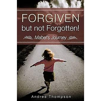 Forgiven but not Forgotten by Thompson & Andrea