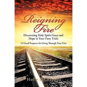 Reigning Fire by LaChappell & Holly