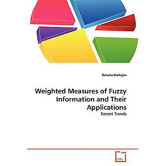 Weighted Measures of Fuzzy Information and Their Applications by Mahajan Renuka
