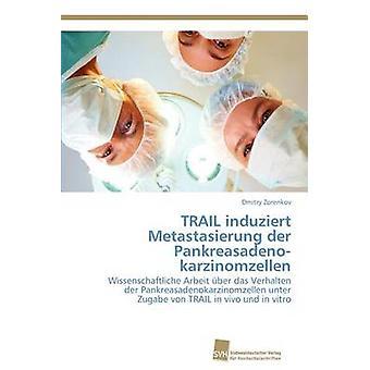 Trail Induziert Metastasierung Der Pankreasadenokarzinomzellen by Zorenkov & Dmitry