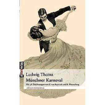 Mnchner Karneval by Thoma & Ludwig