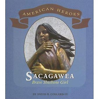 Sacagawea: Brave Shoshone Girl (American Heroes (Benchmark))