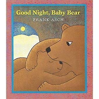 Good Night - Baby Bear by Asch - Frank - 9780152163686 Book