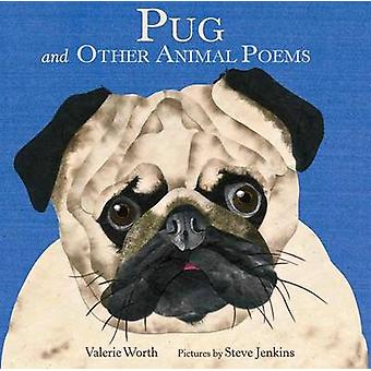 Pug and Other Animal Poems by Valerie Worth - Steve Jenkins - 9780374