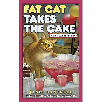 Fat Cat Takes the Cake - A Fat Cat Mystery by Janet Cantrell - 9780425