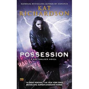 Possession by Kat Richardson - 9780451465450 Book