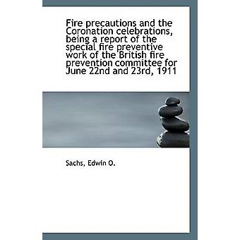 Fire Precautions and the Coronation Celebrations - Being a Report of