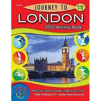Journey to London - Grades 1 to 3 by Griffin Publishing - 978158000132