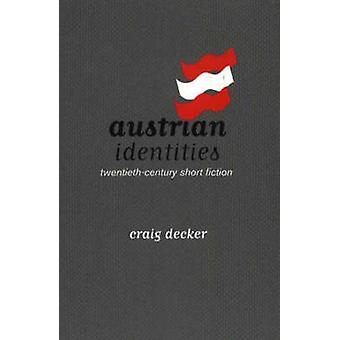 Austrian Identities - Twentieth-Century Short Fiction by Craig Decker