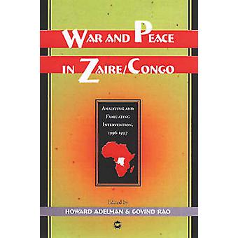 War and Peace in Zaire/Congo - Analyzing and Evaluating Intervention 1