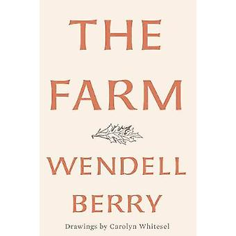 The Farm by Wendell Berry - 9781640090958 Book