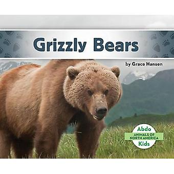 Grizzly Bears by Grace Hansen - 9781680801118 Book