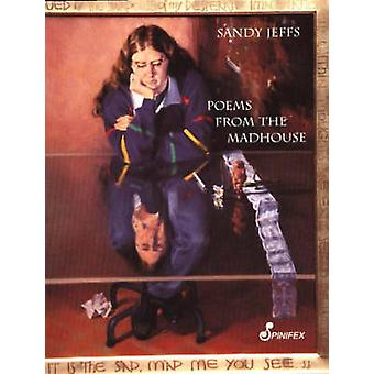 Poems from the Madhouse (Young Adult Ed) by Sandy Jeffs - 97818767563
