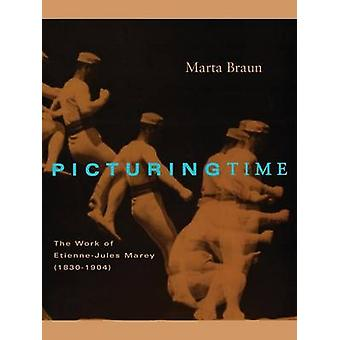 Picturing Time - Work of Etienne-Jules Marey (1830-1904) (New edition)