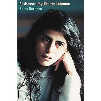 Resistante - My Life in Lebanon by Soucha Bechara - 9781887128803 Book
