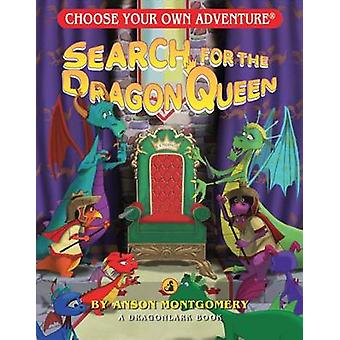 Search for the Dragon Queen by Anson Montgomery - 9781933390567 Book