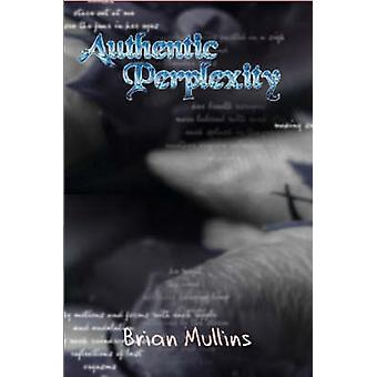 Authentic Perplexity by Mullins & Brian