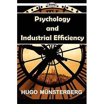 Psychology and Industrial Efficiency by Mnsterberg & Hugo