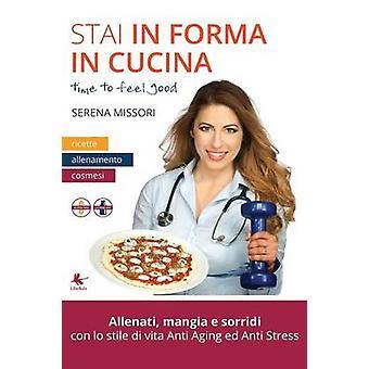 Stai i forma i cucina av Serena Missori