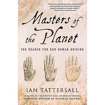 Masters of the Planet by Tattersall Ian