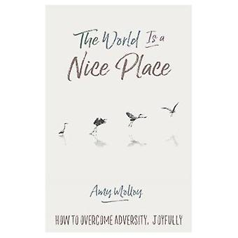 World Is a Nice Place by Amy Molloy
