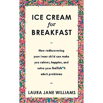 Ice Cream for Breakfast by Laura Jane Williams
