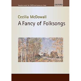 A Fancy of Folksongs by Arranged by music Cecilia McDowall