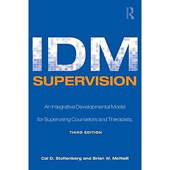 IDM Supervisie door Stoltenberg & Cal D. University of Oklahoma & USAMcNeill & Brian W. Washington State University. Washington State University & Amp; Pullman