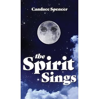 The Spirit Sings by Spencer & Candace