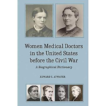 Women Medical Doctors in the United States Before - A Biographical Dictionary