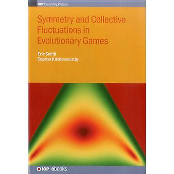 Symmetry and Collective Fluctuations in Evolutionary Games by Smith & Eric