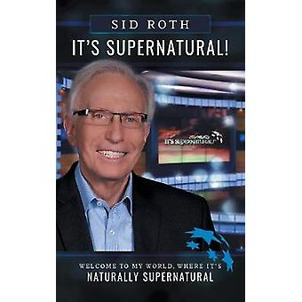 Its Supernatural by Roth & Sid