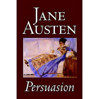 Persuasion by Jane Austen Fiction Classics by Austen & Jane
