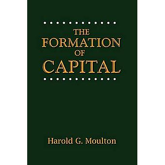 The Formation of Capital by Moulton & Harold Glenn