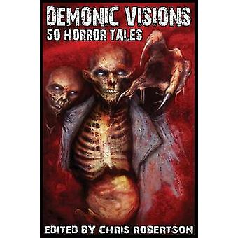 Demonic Visions 50 Horror Tales by Cross & Grant